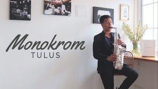 Monokrom Tulus Saxophone Cover by Desmond Amos