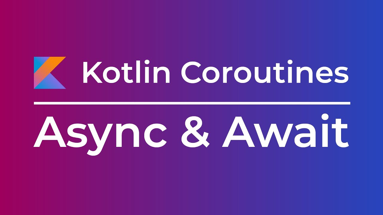 Kotlin Coroutines: Async and Await