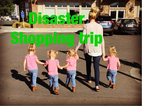A DISASTER SHOPPING TRIP WITH QUADRUPLETS