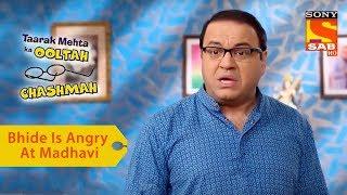 Your Favorite Character | Bhide Is Angry At Madhavi | Taarak Mehta Ka Ooltah Chashmah