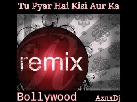 Tu Pyar Hai Kisi Aur Ka | Original Version (Remix)