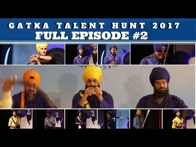 Gatka Talent Hunt 2k17 |  India audition   full episode #2