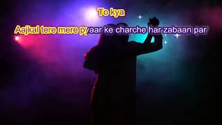 Aajkal Tere Mere Pyar Ke Charche-Bramhachari-Karaoke-Highlighted Lyrics