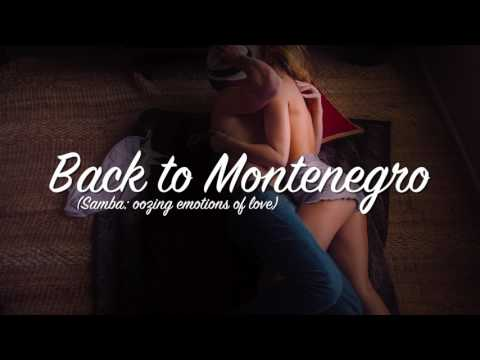 MWKS19 - Back to Montenegro (Samba: oozing emotions and love)