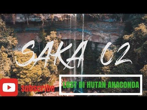 LOST DI HUTAN ANACONDA - SAKA 02, SANGGAU, KALIMANTAN BARAT/BORNEO
