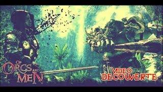 Découverte Of Orcs And Men