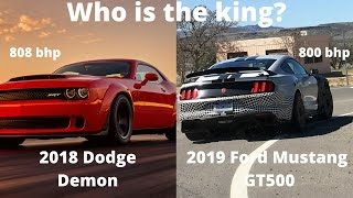 The Ultimate Muscle Car? -  2018 Dodge Demon VS 2019 Ford Mustang GT500