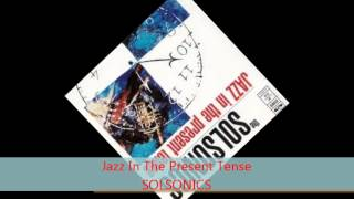 Solsonics - JAZZ IN THE PRESENT TENSE