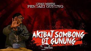 Download lagu JANGAN PERNAH SOMBONG DI GUNUNG KALAU KALIAN GAK MAU KETEMU MAKHLUK INI - KISAH MISTIS PENDAKIAN