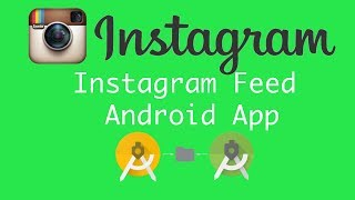 Instagram Login and Feed|Instagram API|Android Studio|Part 2