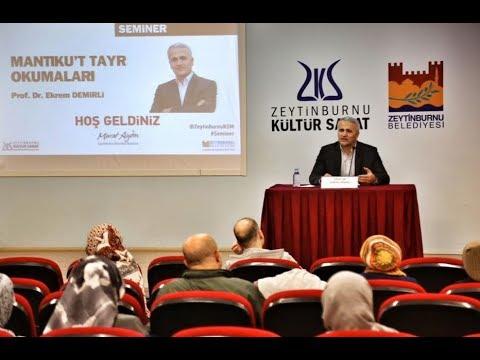 MANTIKU'T TAYR OKUMALARI Prof. Dr. Ekrem DEMİRLİ – [21.11.2018]