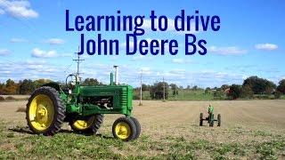 Learning to drive John Deere Bs