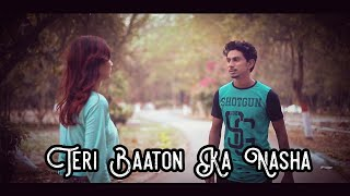 Teri Baaton Ka Nasha  Official Video  Feat. Shahrukh