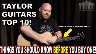 Ten Things you should know about Taylor Guitars BEFORE you buy one!