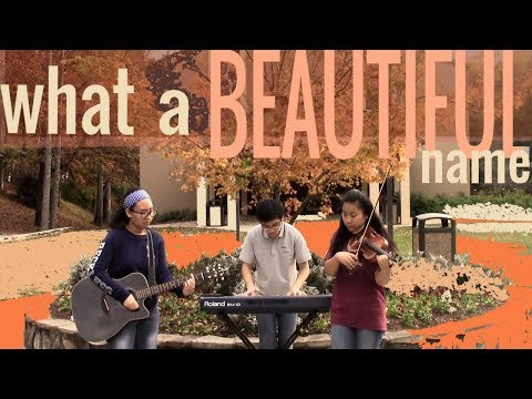 What A Beautiful Name (cover) Violin, Guitar and Piano