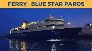 Arrival of ferry BLUE STAR PAROS in Piraeus (Blue Star Ferries)