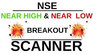 NSE NEAR HIGH & NEAR LOW BREAK OUT SCANNER
