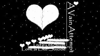 Скачать A Vain Attempt Love Is Like Suicide Full Album