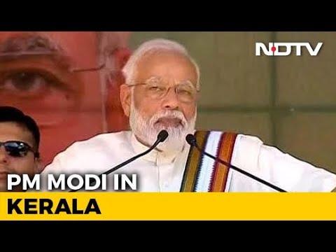 'Many Are Wondering Why Is Modi In Kerala Despite BJP's Zero': PM