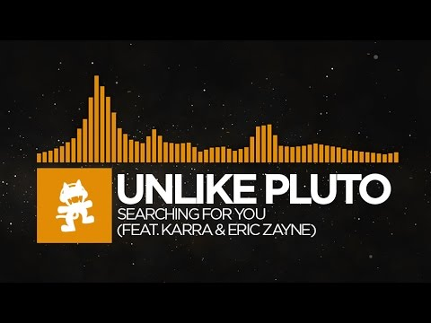 [House] - Unlike Pluto - Searching For You (feat. Karra & Eric Zayne) [Monstercat Release]