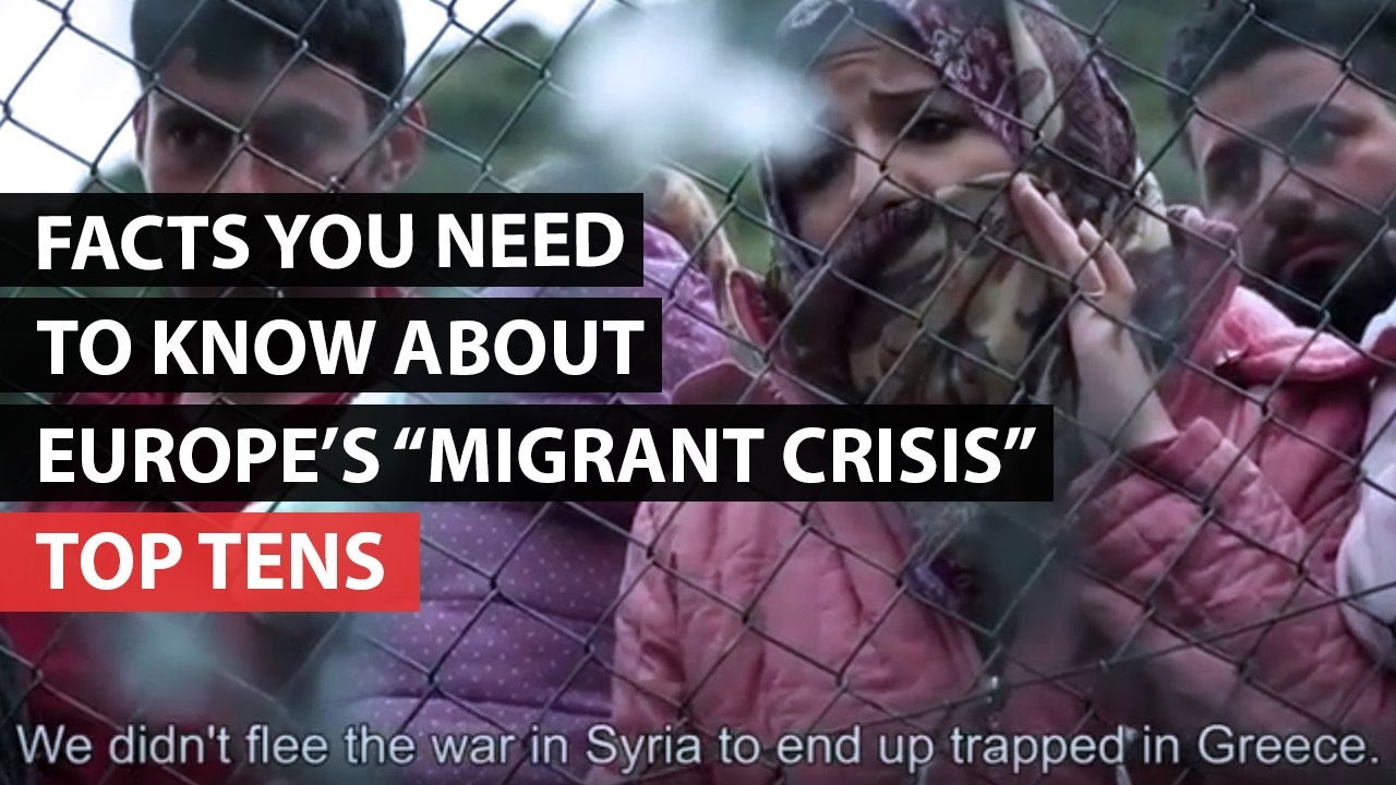 "TOP TENS | Facts You Need To Know About Europe's ""Migrant Crisis"""