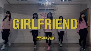 BIGBANG - GIRLFRIEND (Dance Choreography by Sara Shang & Wind)