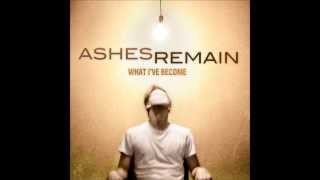 Ashes Remain Without You