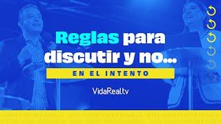 Reglas para discutir y no… en el proceso. l Reinicio l Pastores Rony y Nino Madrid
