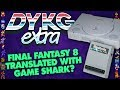 Final Fantasy 8 Was Translated Using GameShark - Did You Know Gaming extra Feat. Dazz