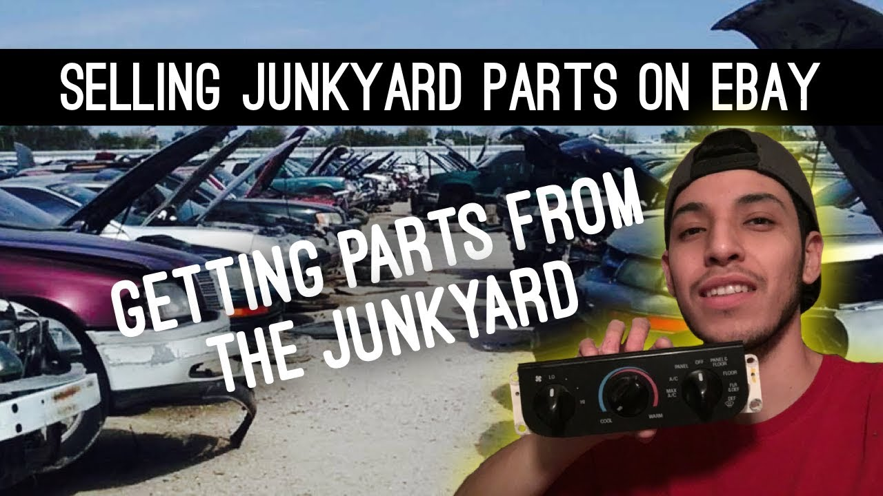 Day 6 Selling Junkyard Parts On Ebay Getting Parts From The Junkyard Youtube
