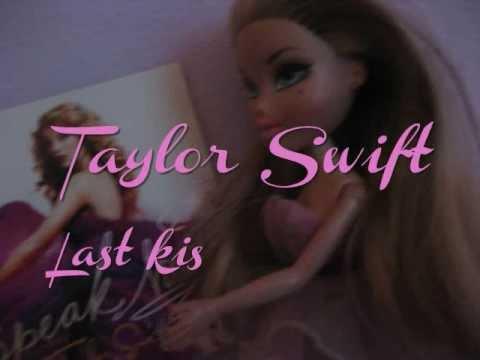 Taylor Swift Last kiss bratz way