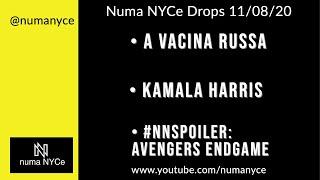 Vacina Russa; Kamala Harris; #NNSpoiler Avengers:Endgame - Numa NYCe Drops 11/08/2020