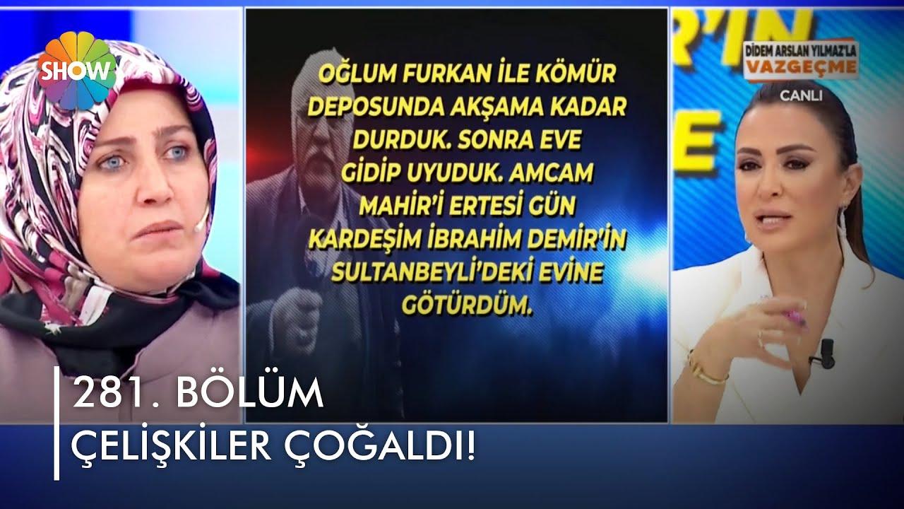 Süleyman Bey'in ifadelerindeki çelişkiler!   @Didem Arslan Yılmaz'la Vazgeçme   20.10.2021