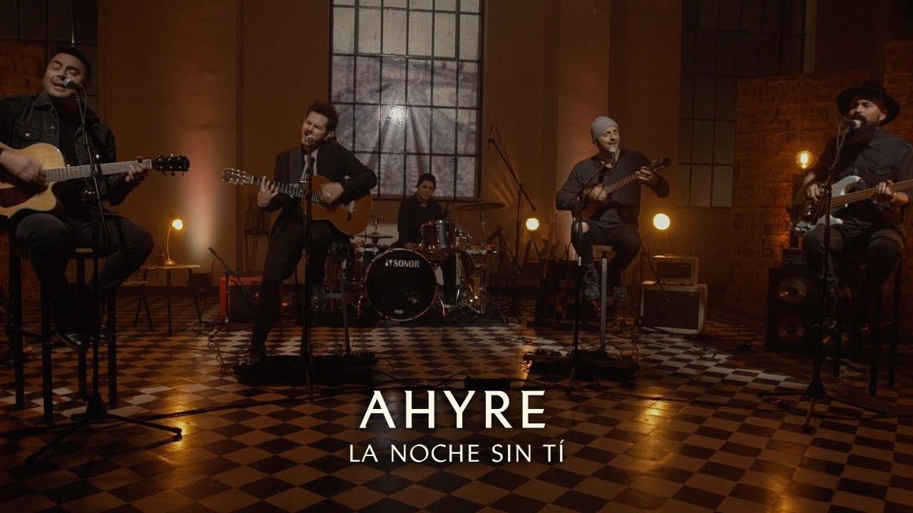 Download AHYRE - LA NOCHE SIN TÍ (VIVO)