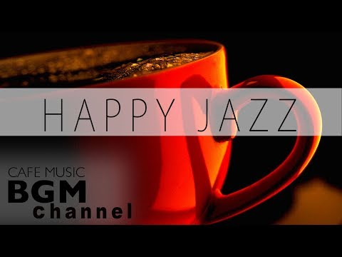 #Smooth Jazz MIX# HAPPY JAZZ CAFE MUSIC - Bossa Nova Music - STUDY & WORK