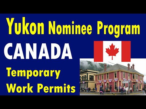 Canada   Temporary Work Permits Under Yukon Nominee Program   Canada YNP 2020