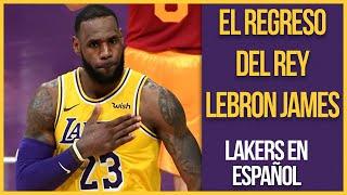 El regreso del Rey Lebron James a los Lakers | Los Lakers en Español