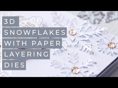 3Dimensional Snowflakes with Paper Layering Dies