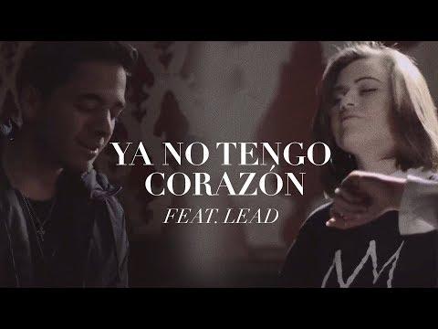 Ya no tengo corazón - Un Corazon feat. Lead (Videoclip oficial)