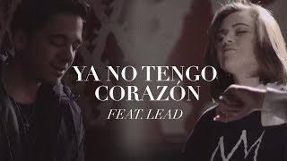 un corazon feat  lead   ya no tengo corazon  videoclip oficial