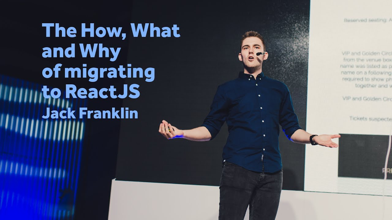 The How, What and Why of Migrating to ReactJS – Jack Franklin / Front-Trends 2017