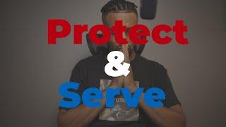 Protect & Serve #BlackLivesMatter