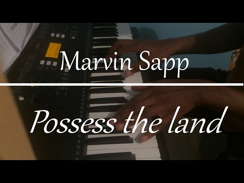 Marvin Sapp - Possess The Land Piano Cover
