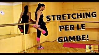 Come fare stretching per le gambe? Esercizi per rilassare i muscoli da fare a casa o in palestra