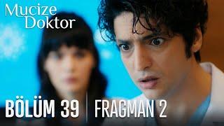 Mucize Doktor 39. Bölüm 2. Fragmanı