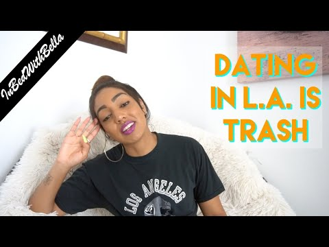 Dating In LA Is TRASH