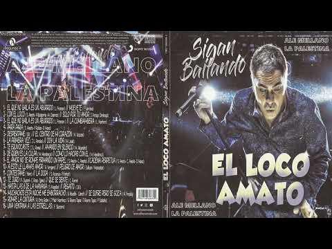 El Loco Amato - Sigan Bailando (CD COMPLETO) [2018]