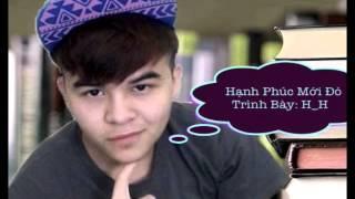 Hạnh Phúc Mới Đó - Hồng Hải a.k.a H_H (Rap Việt)