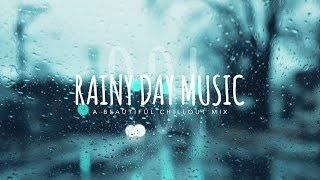 Rainy Day Music 004: A Beautiful Chillout Mix