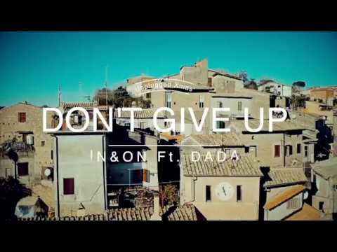 Don't Give Up - IN&ON feat. Dada